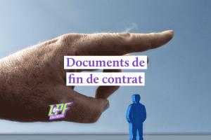 Quand doivent être remis les documents de fin de contrat ?